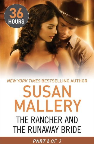 The Rancher and the Runaway Bride Part 2 (36 Hours Book 20)