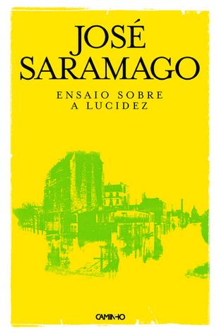Ensaio sobre a Lucidez by José Saramago