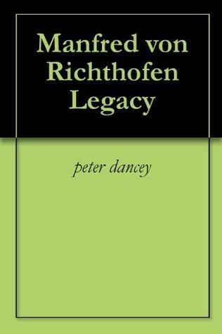 Manfred von Richthofen Legacy