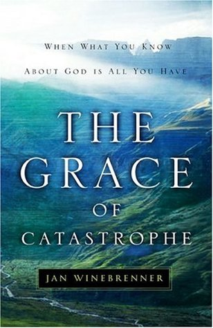 The Grace of Catastrophe: When What You Know About God is All You Have