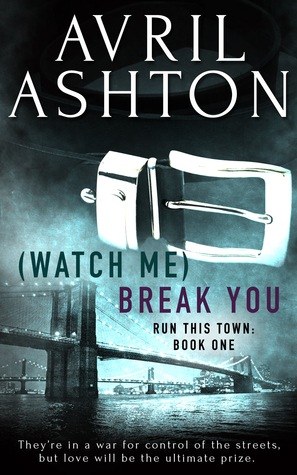 Run This Town - Tome 1 : (Watch Me) Break You d'Avril Ashton 23002894