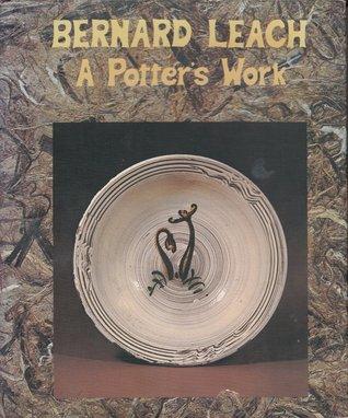 Bernard Leach: A Potter's Work