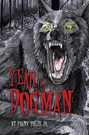 Year of the Dogman (Michigan Dogman Series Book 1)
