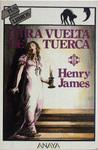 Otra vuelta de tuerca by Henry James