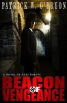 Beacon of Vengeance (Corridor of Darkness, A Novel of Nazi Germany #2)
