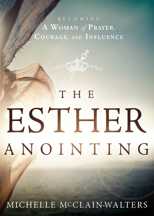 The Esther Anointing: Activating Your Divine Gifts to Make a