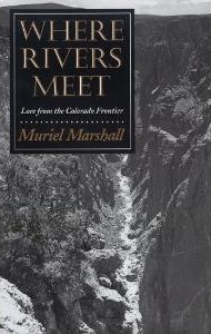 Where Rivers Meet: Lore from the Colorado Frontier