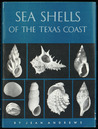 Sea Shells of the Texas Coast by Jean Andrews