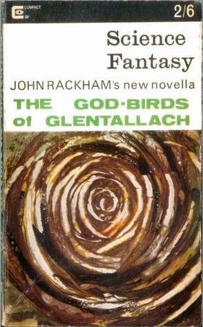 The God-Birds Of Glentallach (Science Fantasy, #80)