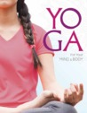 Yoga for Your Mind and Body by Rebecca Rissman