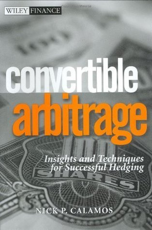 Convertible Arbitrage: Insights and Techniques for Successful Hedging
