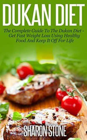 dukan-diet-a-complete-guide-to-the-dukan-diet-get-fast-weight-loss-using-healthy-food-and-keep-it-off-for-life-dukan-diet-weight-loss-lose-weight-fast-ducan-diet-plan