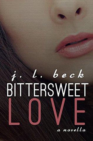 Bittersweet Love by J.L. Beck