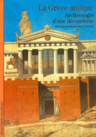 La Grèce antique: archéologie d'une découverte por Roland Etienne