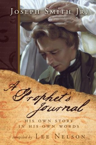 A Prophet's Journal: His Own Story in His Own Words