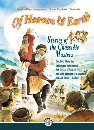 Of Heaven & Earth: Stories of the Chassidic Masters