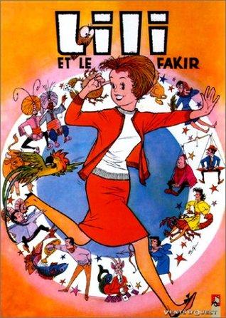 L'Espiègle Lili, tome 3 : Lili et le fakir