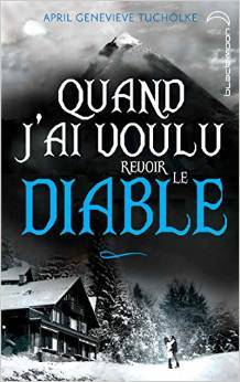 Ebook Quand j'ai voulu revoir le Diable (Between, #2) by April Genevieve Tucholke TXT!