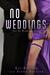No Weddings (No Weddings, #1) by Kat Bastion