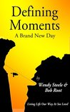 Defining Moments - Living Life Our Way at See Level