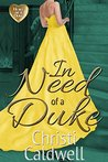 In Need of a Duke by Christi Caldwell