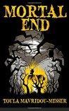 Mortal End by Toula Mavridou-Messer