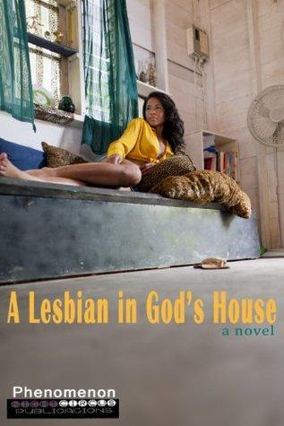 Phenomenon: A Lesbian in God's House