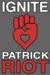 Ignite by Patrick Riot