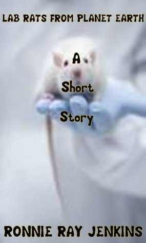 LAB RATS FROM PLANET EARTH: Short Story
