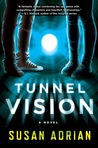 Tunnel Vision by Susan Adrian