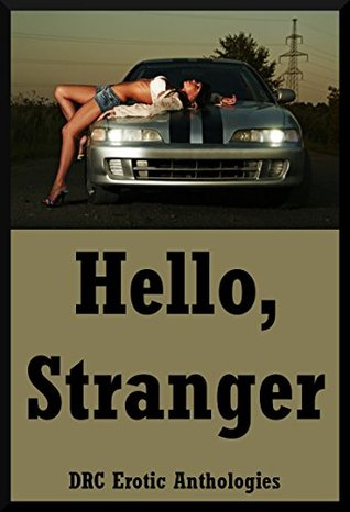 Hello, Stranger: Five Sex with Stranger Erotica Stories