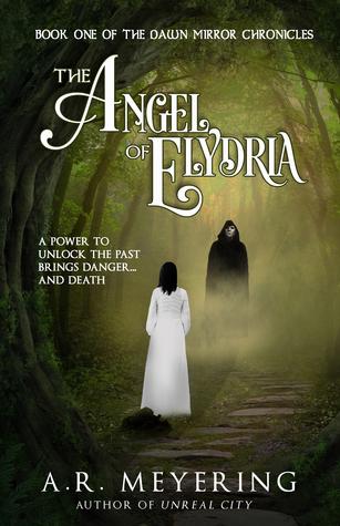 Ebook The Angel of Elydria by A.R. Meyering TXT!