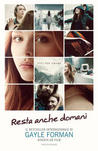 Resta anche domani by Gayle Forman