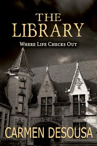 The Library Where Life Checks Out By Carmen Desousa