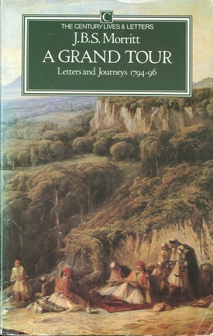 A Grand Tour: Letters and Journeys, 1794-96