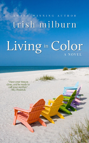 Living in Color by Trish Milburn