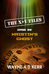 Kristin's Ghost (X + Y Files Case #2)