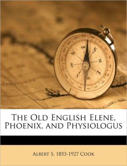 The Old English Elene, Phoenix, and Physiologus