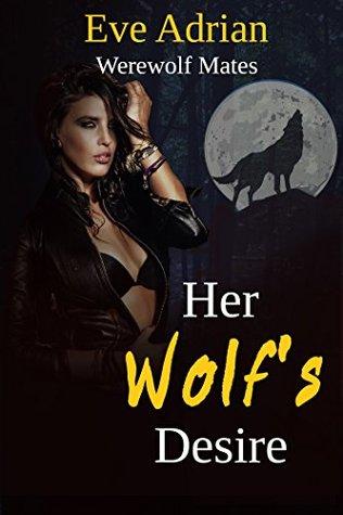 Her Wolf's Desire: Werewolf Mates