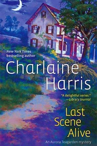 Last Scene Alive by Charlaine Harris