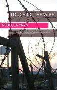 Touching the Wire por Rebecca Bryn