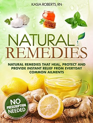 natural-remedies-natural-remedies-that-heal-protect-and-provide-instant-relief-from-everyday-common-ailments