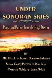 Under Sonoran Skies Prose and Poetry from the High Desert