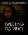 Tweeting Da Vinci by Ann C. Pizzorusso