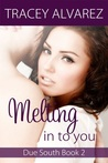 Melting into You by Tracey Alvarez