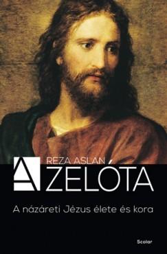 A zelóta: A názáreti Jézus élete és kora