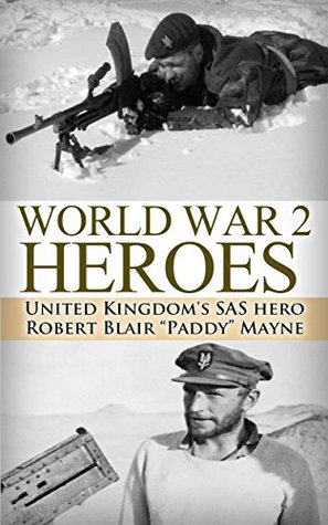 World War 2 Heroes: WWII United Kingdom's SAS Hero Robert ...