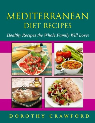 mediterranean-diet-recipes-healthy-recipes-the-whole-family-will-love