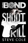 Shoot to Kill (Young Bond, #6)