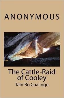 The Cattle-Raid of Cooley: Tain Bo Cuailnge